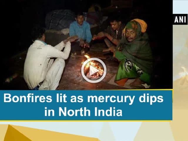 Bonfires lit as mercury dips in North India