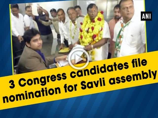 3 Congress candidates file nomination for Savli assembly