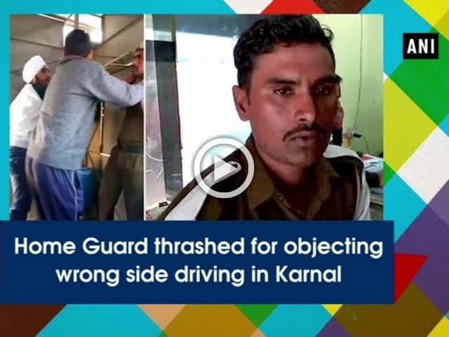 ome Guard thrashed for objecting wrong side driving in Karnal