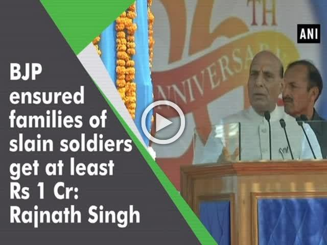 BJP ensured families of slain soldiers get at least Rs 1 Cr: Rajnath Singh