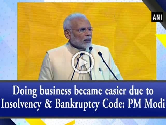 Doing business became easier due to Insolvency & Bankruptcy Code: PM Modi