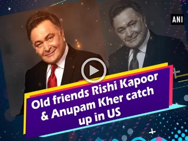 Old friends Rishi Kapoor & Anupam Kher catch up in US