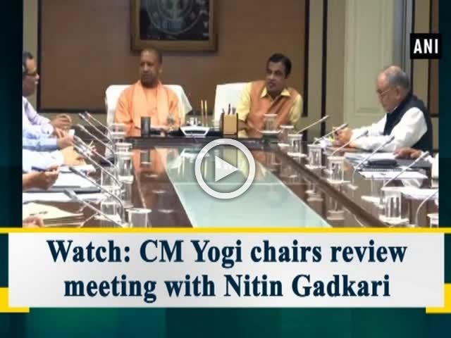 Watch: CM Yogi chairs review meeting with Nitin Gadkari