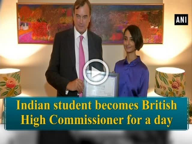 Indian student becomes British High Commissioner for a day