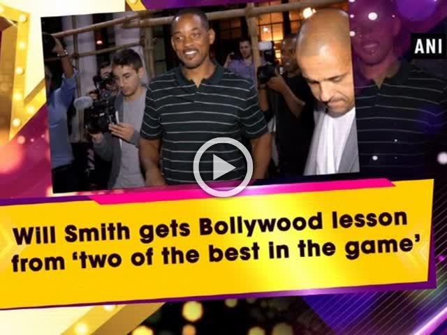 Will Smith gets Bollywood lesson from 'two of the best in the game'
