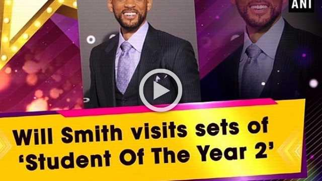 Will Smith visits sets of 'Student Of The Year 2'