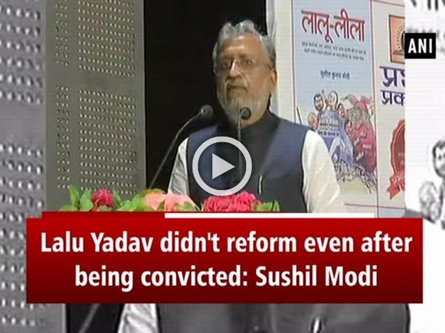 Lalu Yadav didn't reform even after being convicted: Sushil Modi