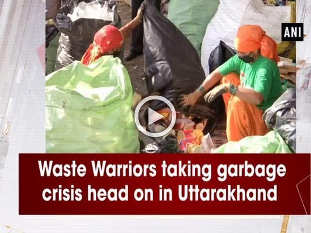 Waste Warriors taking garbage crisis head on in Uttarakhand