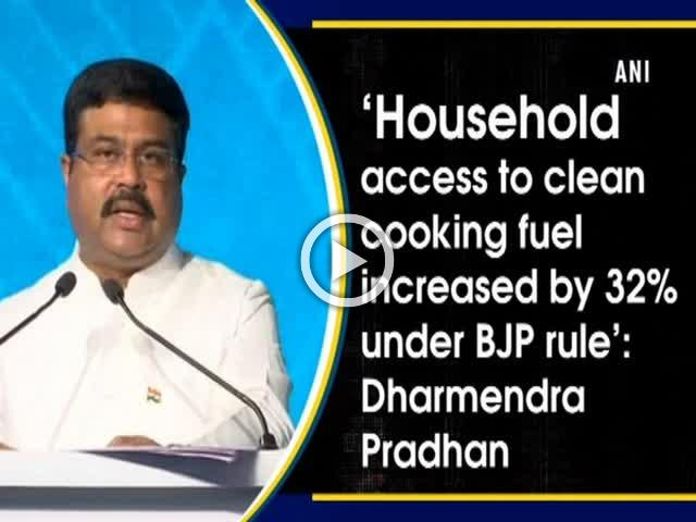 'Household access to clean cooking fuel increased by 32% under BJP rule': Dharmendra Pradhan