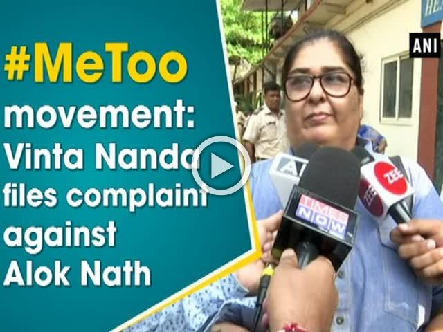 #MeToo movement: Vinta Nanda files complaint against Alok Nath