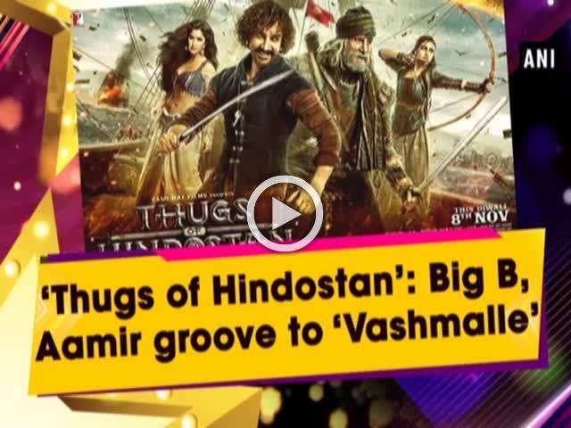 'Thugs of Hindostan': Big B, Aamir groove to 'Vashmalle'