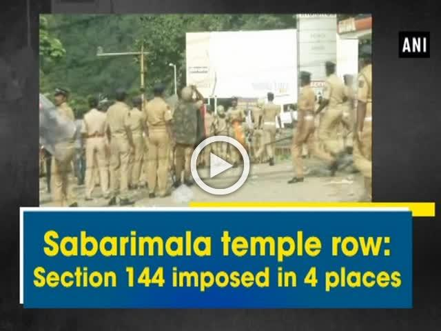 Sabarimala temple row: Section 144 imposed in 4 places