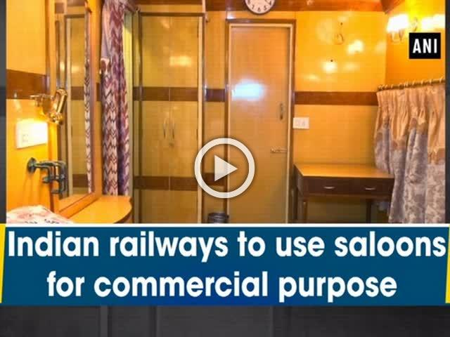 Indian railways to use saloons for commercial purpose