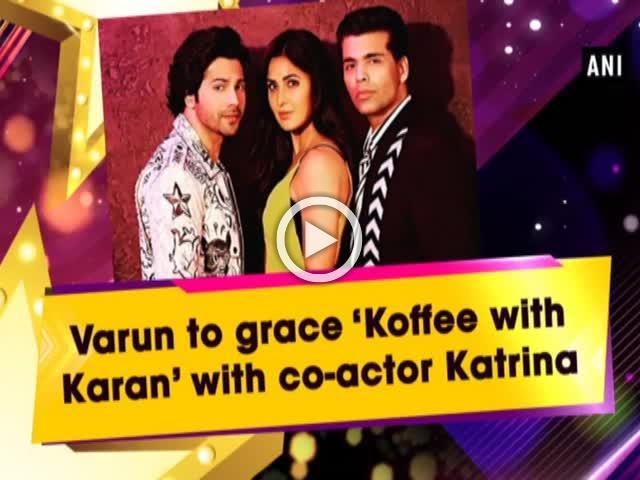 Varun to grace 'Koffee with Karan' with co-actor Katrina
