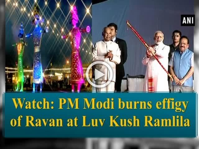 Watch: PM Modi burns effigy of Ravan at Luv Kush Ramlila