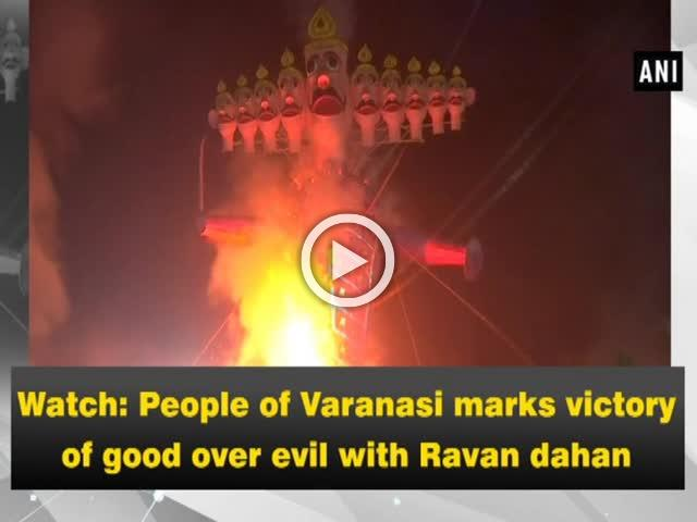 Watch: People of Varanasi marks victory of good over evil with Ravan dahan