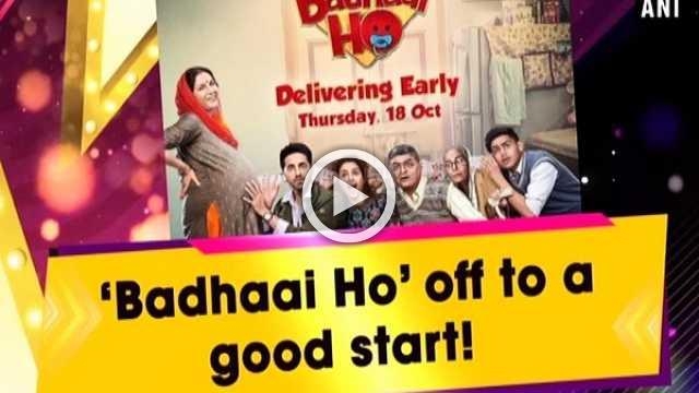 'Badhaai Ho' off to a good start!
