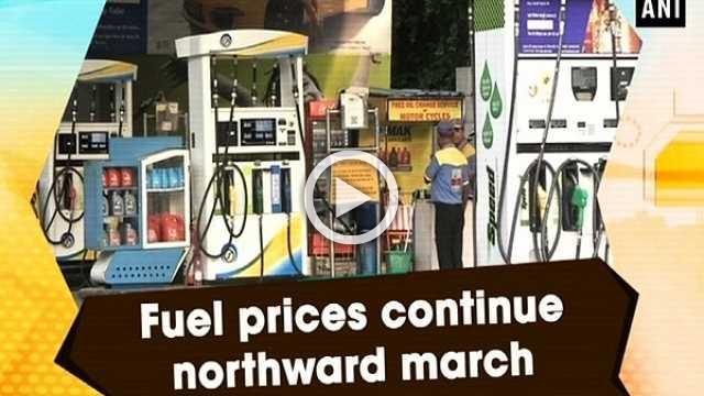 Fuel prices continue northward march
