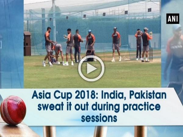 Asia Cup 2018: India, Pakistan sweat it out during practice sessions