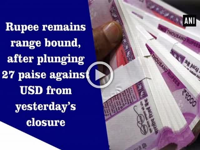 Rupee remains range bound, after plunging 27 paise against USD from yesterday's closure