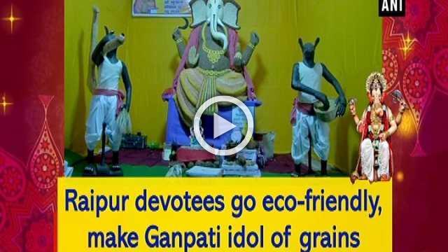 Raipur devotees go eco-friendly, make Ganpati idol of grains