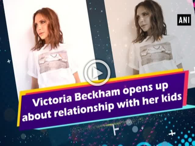 Victoria Beckham opens up about relationship with her kids