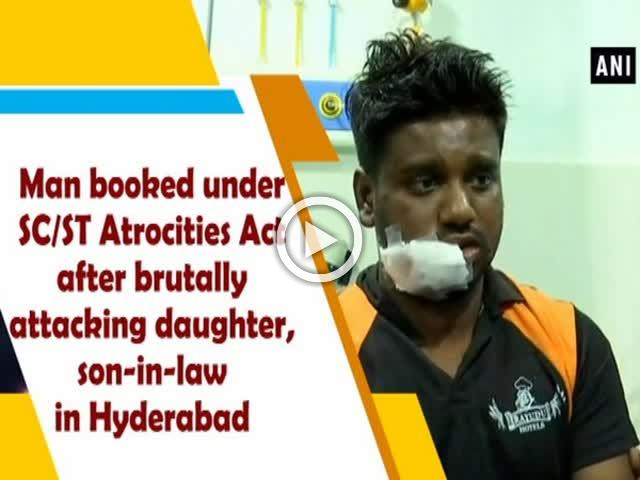 Man booked under SC/ST Atrocities Act after brutally attacking daughter, son-in-law in Hyderabad