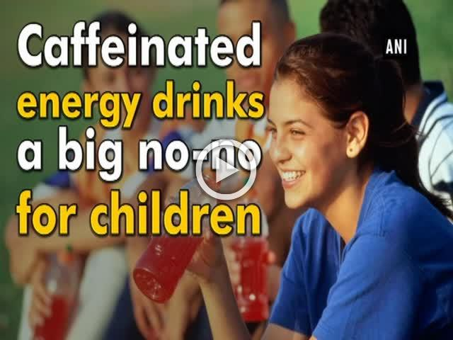 Caffeinated energy drinks a big no-no for children