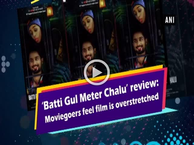 'Batti Gul Meter Chalu' review: Moviegoers feel film is overstretched