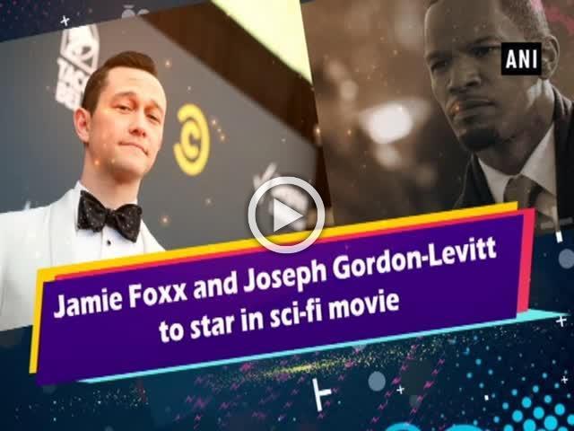Jamie Foxx and Joseph Gordon-Levitt to star in sci-fi movie