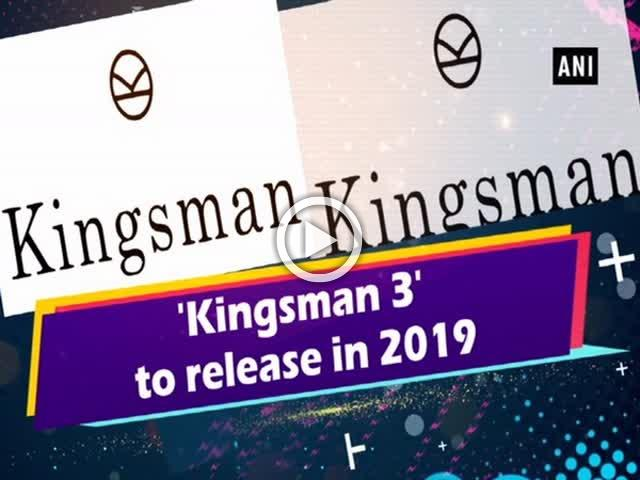 'Kingsman 3' to release in 2019