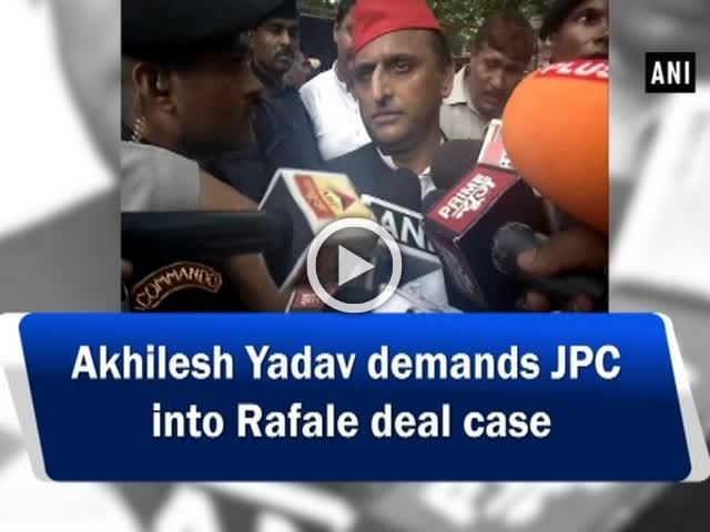Akhilesh Yadav demands JPC into Rafale deal case
