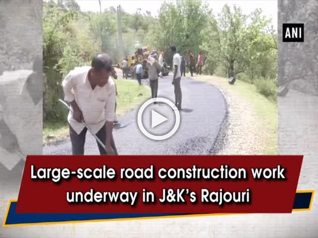 Large-scale road construction work underway in J&K's Rajouri