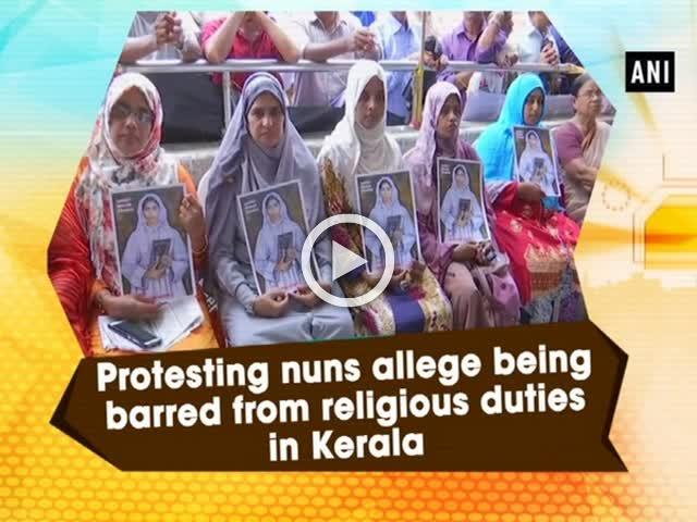 Protesting nuns allege being barred from religious duties in Kerala
