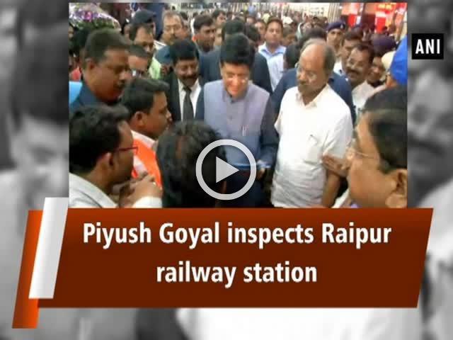 Piyush Goyal inspects Raipur railway station