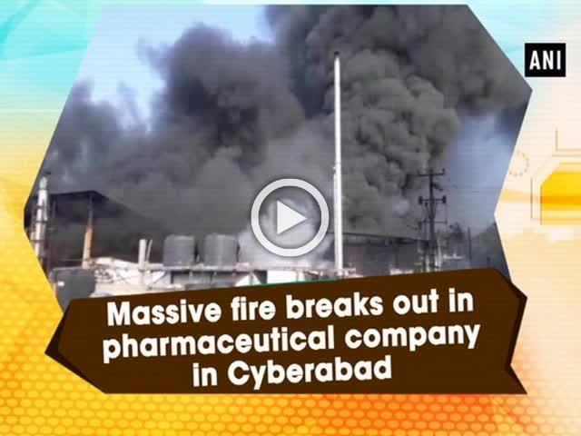 Massive fire breaks out in pharmaceutical company in Cyberabad