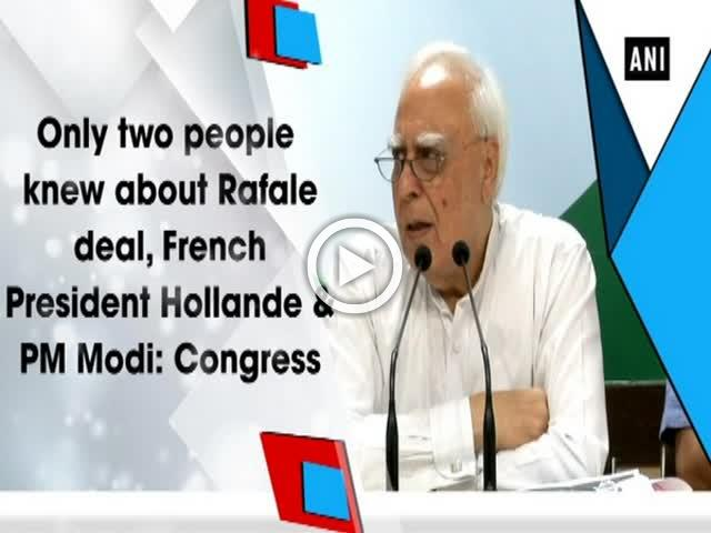 Only two people knew about Rafale deal, French President Hollande & PM Modi: Congress