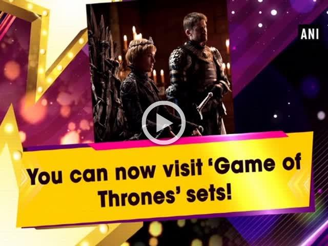 You can now visit 'Game of Thrones' sets!