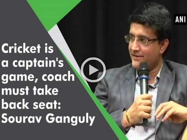 Cricket is a captain's game, coach must take back seat: Sourav Ganguly
