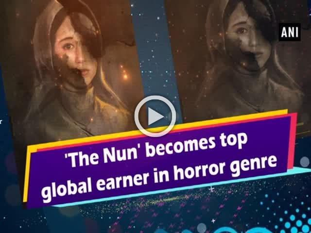 s'The Nun' becomes top global earner in horror genre