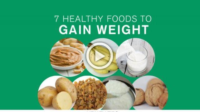 7 Healthy Foods To Gain Weight