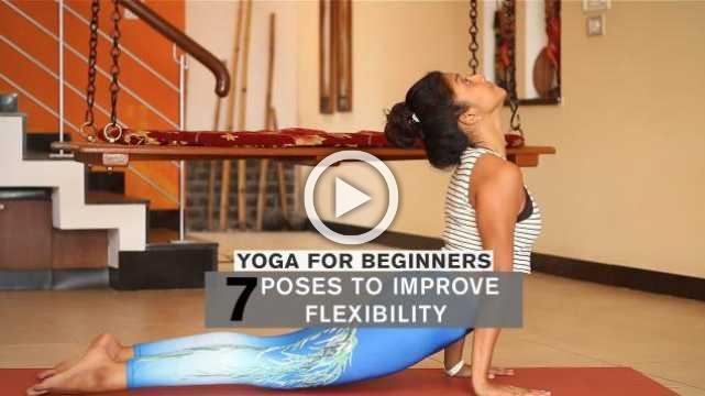 Yoga for Beginners: 7 Poses to Improve Your Flexibility