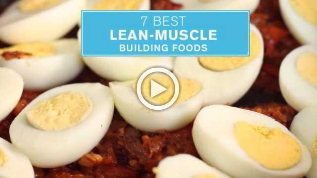 7 Best Lean-Muscle Building Foods