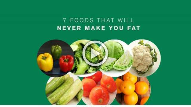 7 Foods that will never make you Fat