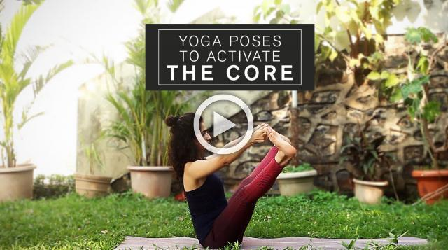 Quick Yoga Poses to activate the Core