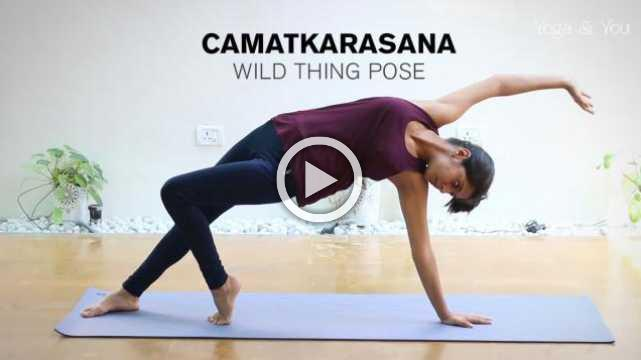 How to do Camatkarasana - Wild Thing Pose