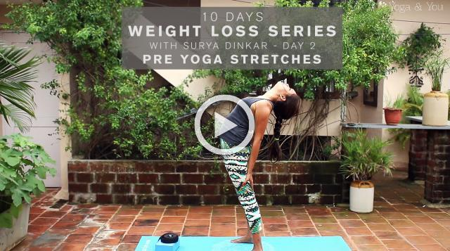 10 Days Weight Loss Series with Surya Dinkar - Day 2 - Pre Yoga Stretches
