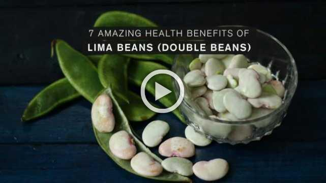 7 Amazing health benefits of Lima Beans (Double Beans)