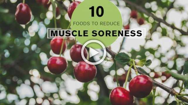 Top 10 Foods That Reduce Muscle Soreness