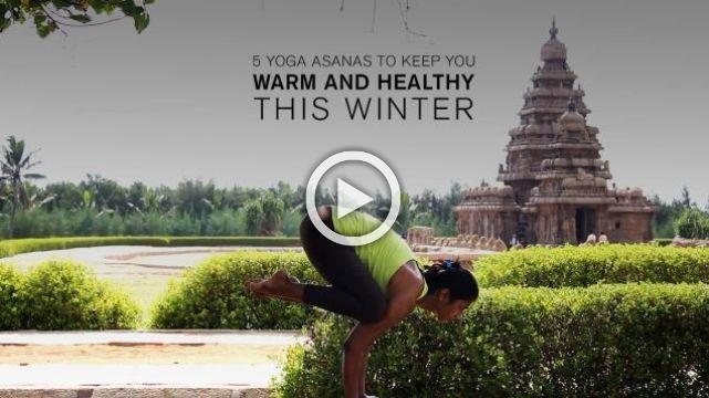 5 Yoga asanas to Keep You Warm and Healthy This Winter